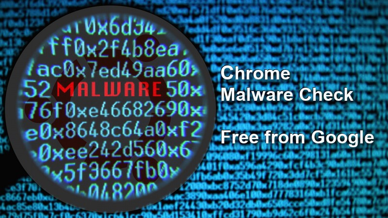 Google's Chrome Browser's free built in Malware tool